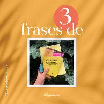3 frases de Las Clases De Hebe Uhart